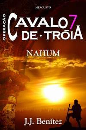 Operacao_Cavalo_de_Troia_07_-_Nahum_(JJ_Benitez)