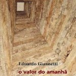 Eduardo Giannetti. O valor do amanhã.