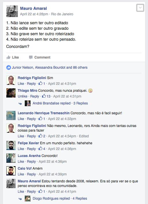 Outro dia, propus uma metodologia de produção na comunidade de Podcasters no Facebook. As reações foram variadas.
